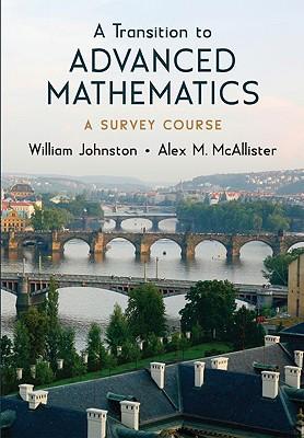 A Transition to Advanced Mathematics By Johnston, William/ Mcallister, Alex