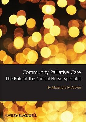 Community Palliative Care By Aitken, Alexandra M.